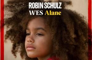 Robin Schulz & Wes – 'Alane'